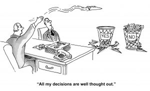 """Yes, No: """"All my decisions are well thought out."""""""